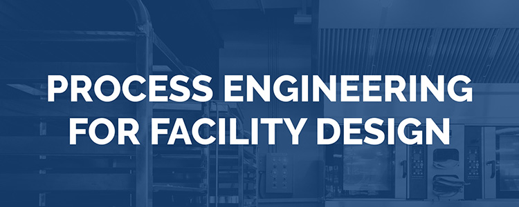 Process Engineering for Facility Design